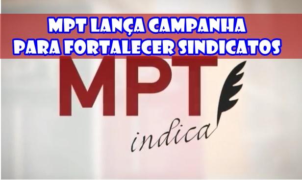 CAMPANHA DO MPT PARA FORTALECER SINDICATOS