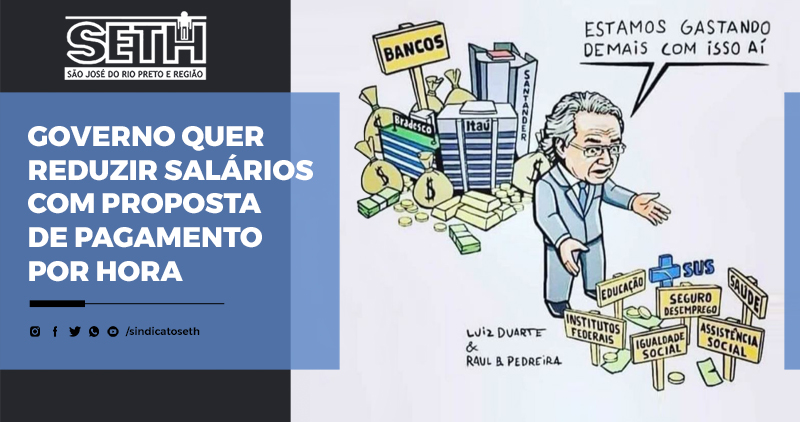 Bolsonaro e Guedes querem reduzir salários e direitos